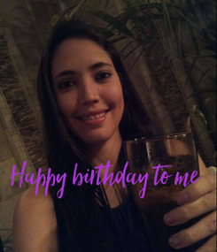 Poster: Happy birthday to me