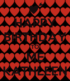 Poster: HAPPY BIRTHDAY TO ME KATHLEEN