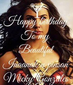 Poster: Happy birthday To my  Beautiful Inaanak n pinsan Micky Gonzales