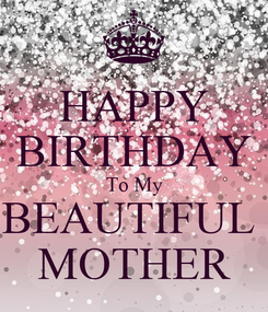 Poster: HAPPY BIRTHDAY To My BEAUTIFUL  MOTHER