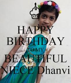 Poster: HAPPY BIRTHDAY TO MY BEAUTIFUL NIECE Dhanvi