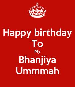 Poster: Happy birthday To My Bhanjiya Ummmah