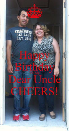 Poster: Happy Birthday To My Dear Uncle CHEERS!