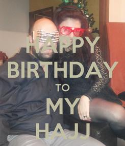 Poster: HAPPY BIRTHDAY TO MY HAJJ