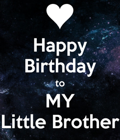 Poster: Happy Birthday to MY Little Brother