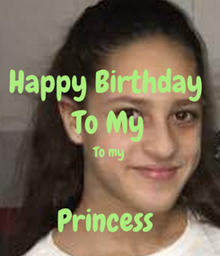 Poster: Happy Birthday  To My To my  Princess