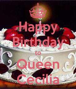 Poster: Happy Birthday to Queen Cecilia