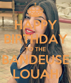 Poster: HAPPY BIRTHDAY TO THE BANDEUSE LOUAH
