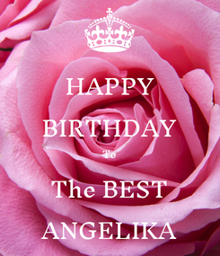 Poster: HAPPY BIRTHDAY To The BEST ANGELIKA