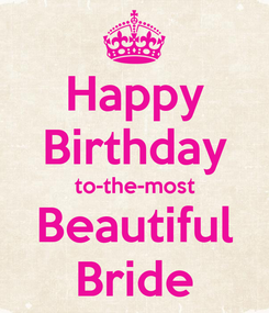 Poster: Happy Birthday to-the-most Beautiful Bride