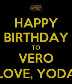 Poster: HAPPY BIRTHDAY TO VERO LOVE, YODA