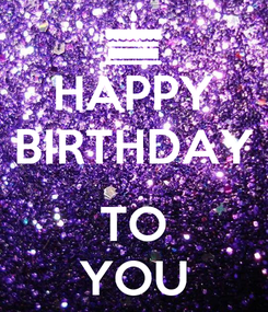 Poster: HAPPY BIRTHDAY  TO YOU