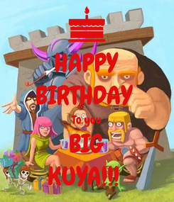 Poster: HAPPY BIRTHDAY  To you BIG KUYA!!!
