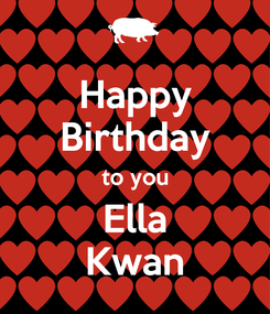 Poster: Happy Birthday to you Ella Kwan