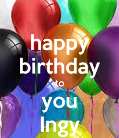 Poster: happy birthday to you Ingy