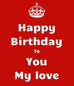 Poster: Happy Birthday To You My love