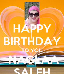 Poster: HAPPY BIRTHDAY TO YOU  NAGLAA SALEH