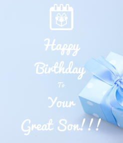 Poster: Happy Birthday To Your Great Son!!!