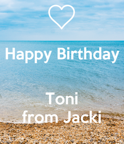 Poster: Happy Birthday   Toni from Jacki