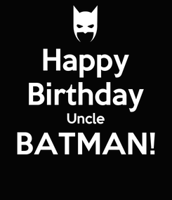 Poster: Happy Birthday Uncle BATMAN!