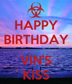 Poster: HAPPY BIRTHDAY  VIN'S KISS