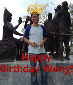 Poster:    Happy Birthday Weng!