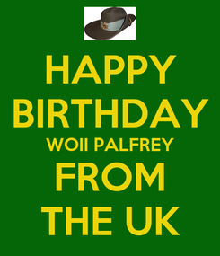 Poster: HAPPY BIRTHDAY WOII PALFREY FROM THE UK