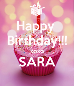 Poster: Happy  Birthday!!! xoxo SARA