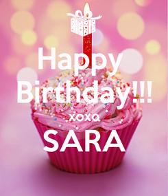 Poster: Happy  Birthday!!! xoxo SARA