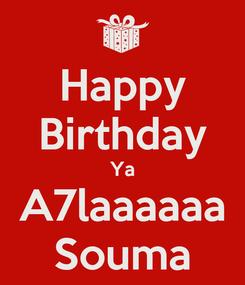 Poster: Happy Birthday Ya A7laaaaaa Souma