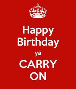 Poster: Happy Birthday ya CARRY ON