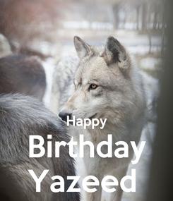 Poster:   Happy Birthday Yazeed