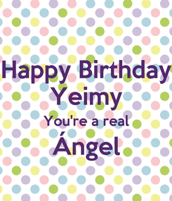 Poster: Happy Birthday Yeimy You're a real Ángel