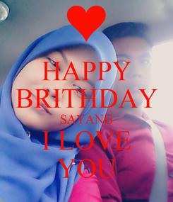 Poster: HAPPY BRITHDAY SAYANG I LOVE YOU