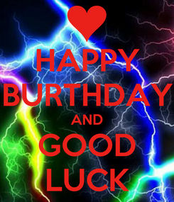 Poster: HAPPY BURTHDAY AND GOOD LUCK