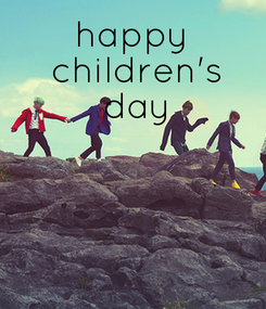 Poster: happy  children's  day