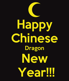 Poster: Happy Chinese Dragon New  Year!!!