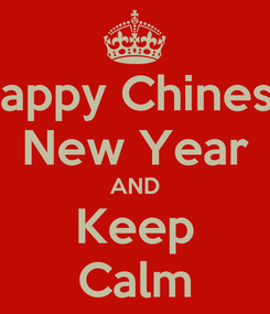 Poster: Happy Chinese New Year AND Keep Calm