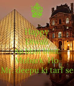 Poster: Happy Diwali Ap bhut bhut Mubark  Ho Mr. deepu ki tarf se