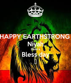 Poster: HAPPY EARTHSTRONG  Niyah Have a Bless day 👑