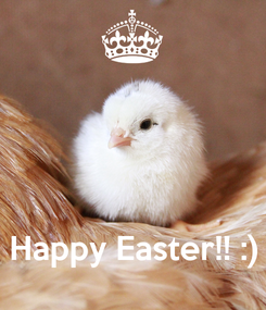 Poster:     Happy Easter!! :)