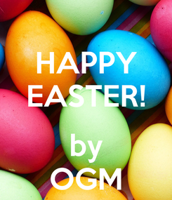 Poster: HAPPY EASTER!  by OGM