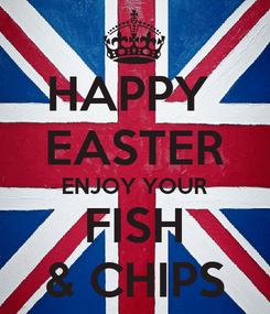 Poster: HAPPY  EASTER ENJOY YOUR FISH & CHIPS