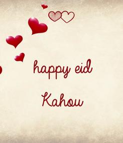Poster:  happy eid  Kahou