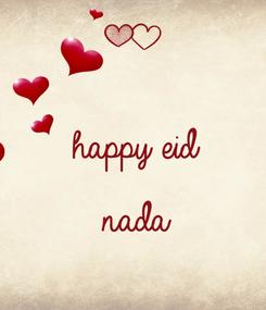 Poster:  happy eid  nada