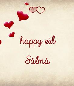 Poster:  happy eid  Sàlmà