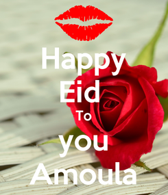 Poster: Happy Eid  To you Amoula