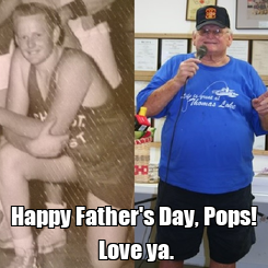 Poster:  Happy Father's Day, Pops!  Love ya.
