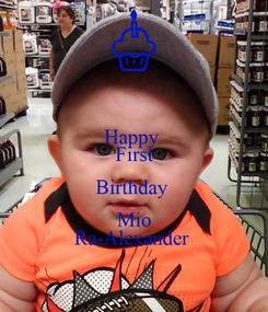 Poster: Happy  First Birthday  Mio Ra-Alexander