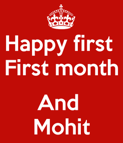Poster: Happy first  First month  And  Mohit
